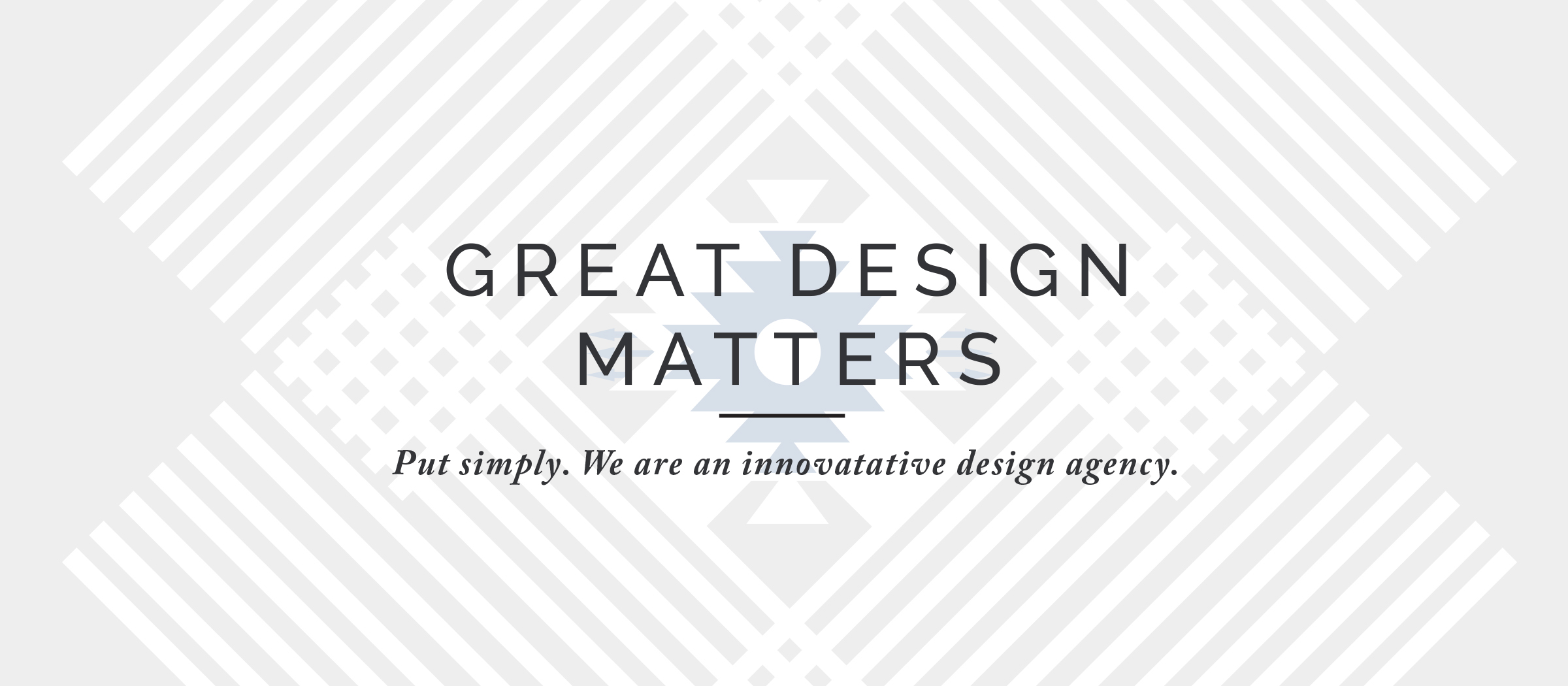 Great Design Matters. Put simply, we are an innovative web and graphic design studio.