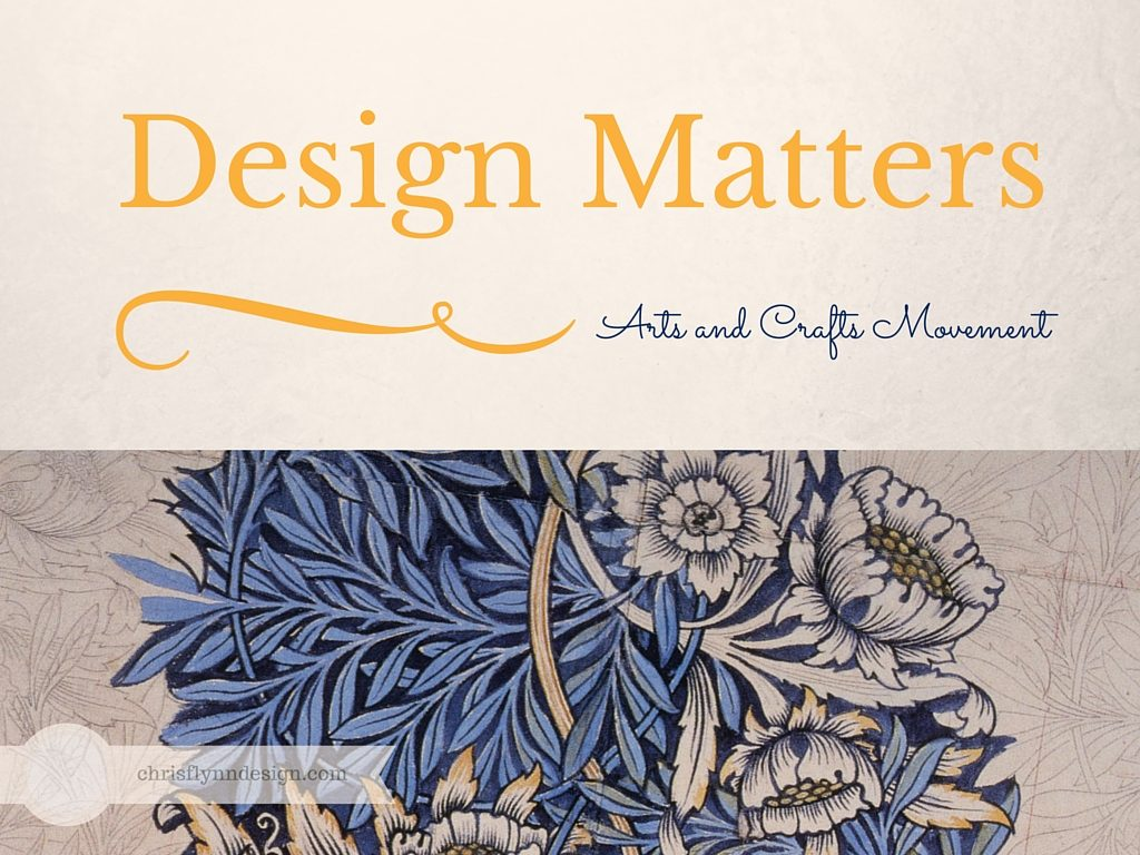 Design Matters: Arts and Crafts Movement
